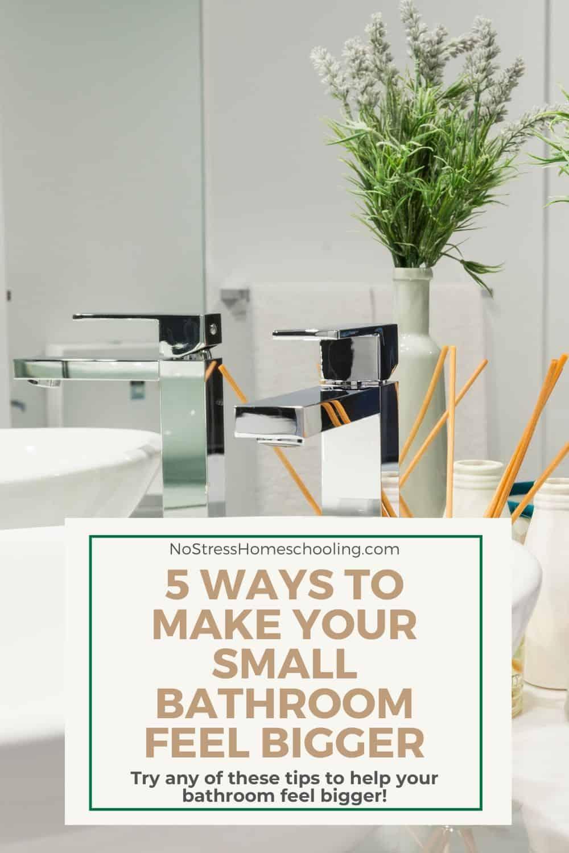 make your bathroom feel bigger