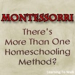 Montessori- There's more than 1 homeschool method-