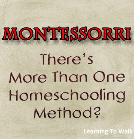 Montessori- There's More Than One Homeschooling Method?