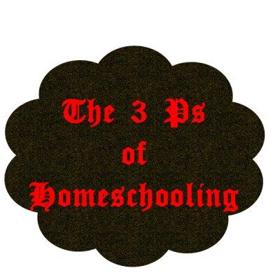 The 3 P's of Homeschooling