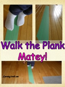 fine and gross motor activity- walk the plank matey