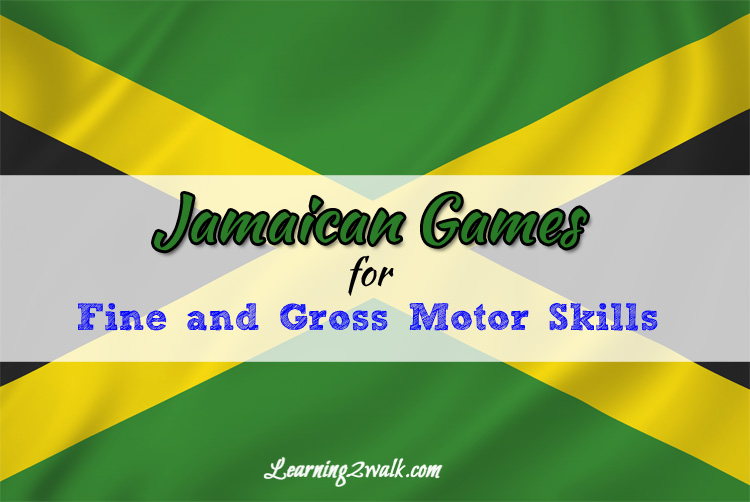 jamaican games for fine and gross motor skills