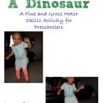 Can You Dance Like A Dinosaur dinosaur themed fine and gross motor skills