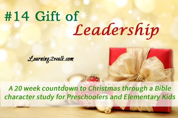 Joshua- the gift of leadership (bible lessons for preschoolers)