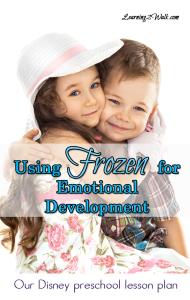 Disney Preschool Lesson Plan- Using Frozen To Teach Emotional Development