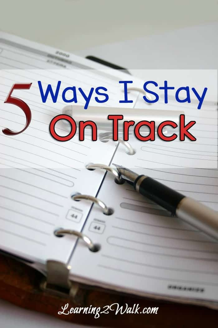 5 ways I stay on track