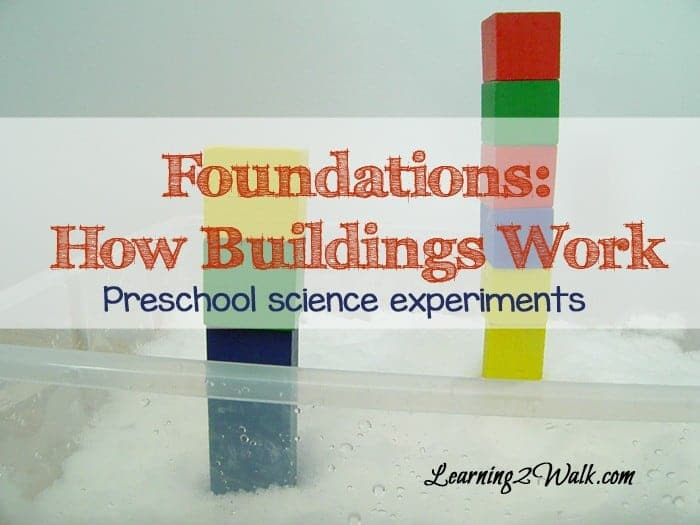 Foundations-How Buildings work preschool science experiments 1