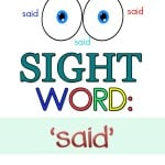 My daughter is now working on her sight words. To help her, I created some free preschool sight word worksheets for the word 'said''
