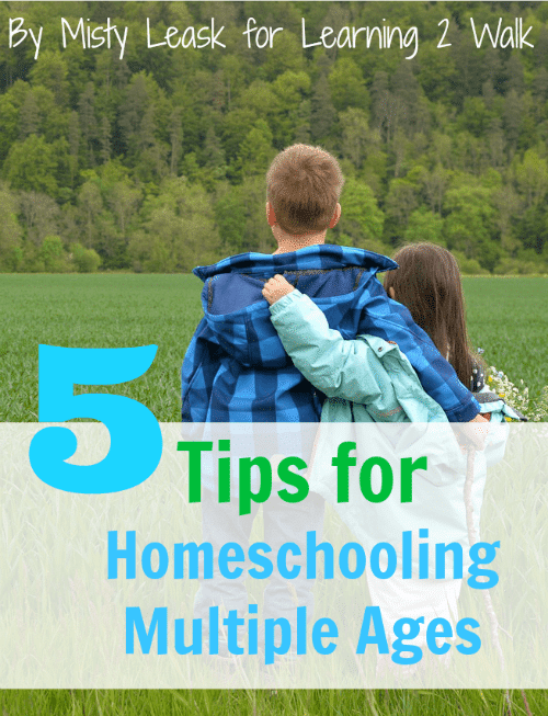 5 Tips for Homeschooling Multiple Ages - By Misty Leask for Learning 2 Walk