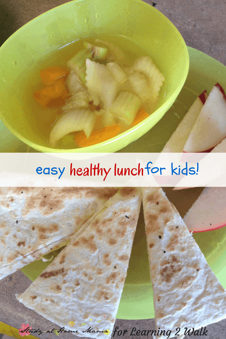 quick healthy lunch ideas for kids: chicken quesadillas and pea soup