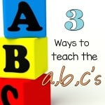 Working on those preschool letters? Here are 3 ways to teach the letters of the alphabet tp your kids