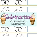 Your kids will enjoy these free printable ice cream kindergarten subtraction worksheets