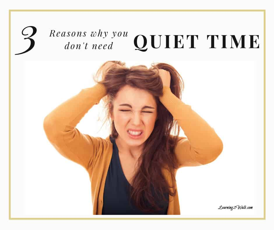 Ever wonder why you would need quiet time or why your kids need it? Here are three reasons why you or your kids may not need quiet time.
