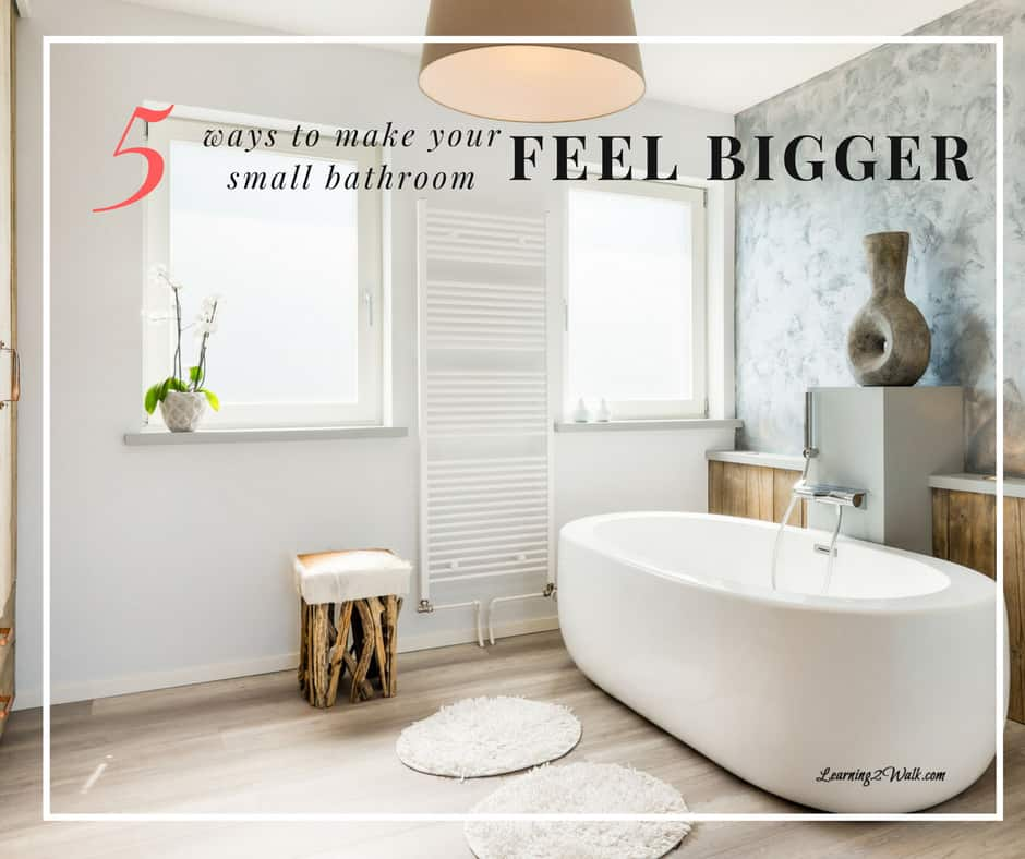 How To Make A Small Apartment Feel Huge: 5 Ways To Make A Small Bathroom Feel Bigger
