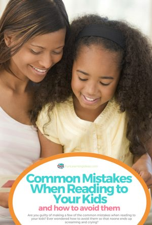 Common Mistakes When Reading to Your Kids and How to Avoid Them