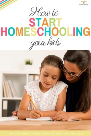 How To Start Homeschooling Your Kids