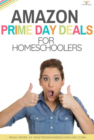 Prime Day Deals for Homeschoolers and Teachers