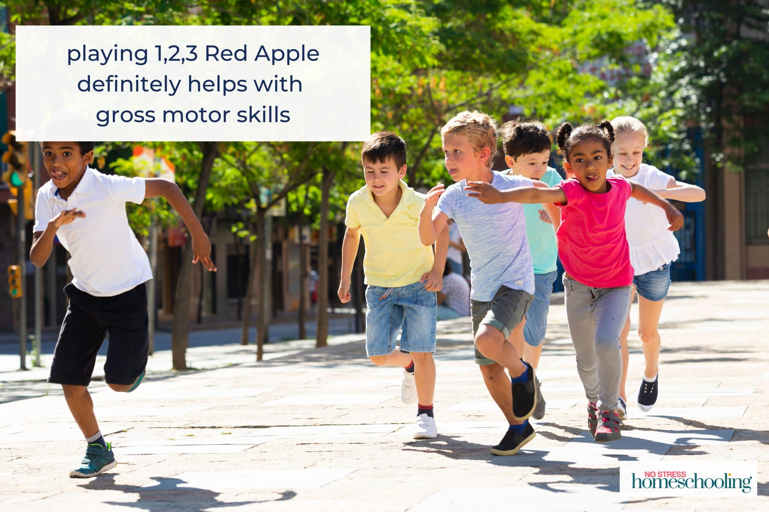 playing 1,2,3 Red Apple definitely helps with  gross motor skills